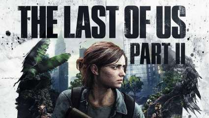 The Last Of Us Part II Release Date Leaked Ahead Of PlayStation's State Of Play Live Stream