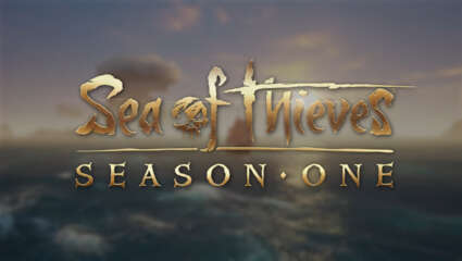 Here's Everything New In Season One Of Sea Of Thieves - New Voyages, Events And Crucial Bug Fixes